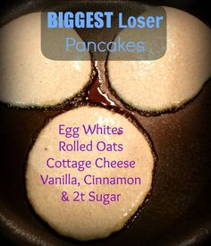 """Biggest Loser"" Healthy Pancakes 6 Egg Whites 1 cup Old Fashioned Oats, dry 1 cup greek yogurt 2 teaspoons Sugar 1 teaspoon Cinnamon 1 teaspoon Vanilla"