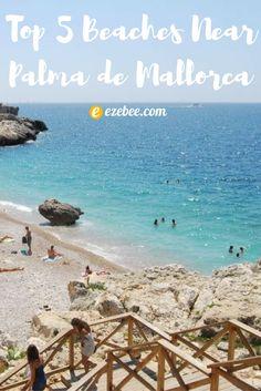 Top 5 Beaches near Palma de Mallorca!