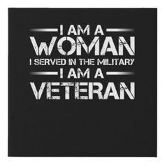 I'm Woman Veteran Served In The Military Faux Canvas Print veterans day books, appreciation day ideas, memorial day Navy Veteran, Military Veterans, Military Women, Military Life, Female Soldier Quotes, Women's Army Corps, Army Quotes, Gifts For Veterans, Woman Quotes