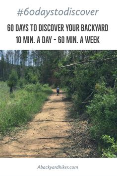 Challenge yourself to put your walking shoes on, get outside and discover your Backyard! This for 60 days, 10 minutes a day, 60 minutes a week (yes, you get one day a week off). It's simple and yet has so many benefits…