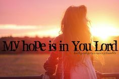 My Hope in A BELOVED GOD & BELOVED FATHER* by the leading of THE HOLY SPIRIT* ALWAYS IN MESSIAH* amen & ahmein*