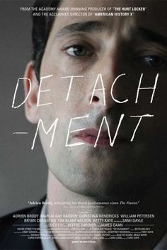 detachment movie detachment adrien brody detachment 2011 tony kaye written by carl lund