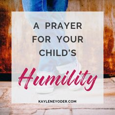 This prayer seeks the Lord to place humility deep into the heart of your child so he or she may find wealth and honor and life. Praying For Your Children, Prayer For Husband, To My Future Husband, Prayers For Children, Prayer For Family, Bible For Kids, Mom Prayers, Prayer Changes Things, Get Closer To God