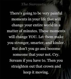 Life, memes, and scream: the sarcastic gir there's going to be very painful Great Quotes, Quotes To Live By, Me Quotes, Motivational Quotes, Inspirational Quotes, Let Down Quotes, Uplifting Quotes, Faith Quotes, Strong Quotes