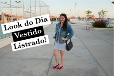 Look do Dia – Vestido Listrado