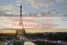 Perfect Paris Travel and Packing Guide