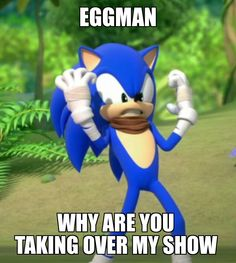 Sorry Sonic, but Eggman can't help being the best character in this series Sonic Funny, Sonic 3, Sonic And Amy, Sonic Fan Art, Sonic The Hedgehog Costume, Friends Funny Moments, Sonic Underground, Sonic Unleashed, Sonic Franchise