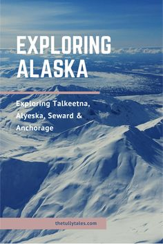 Our bucket list trip to Alaska - Talkeetna, Seward, Alyeska & Anchorage. Our full itinerary of activities & recommendations