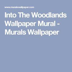 Into The Woodlands Wallpaper Mural - Murals Wallpaper