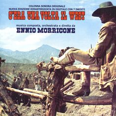 Once Upon a Time in the West music composed by Ennio Morricone. Sergio Leone, Charles Bronson, Cd Album, Music Covers, Library Of Congress, Music Tv, Once Upon A Time, Orchestra, Soundtrack