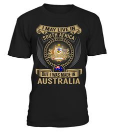 I May Live in South Africa But I Was Made in Australia #Australia