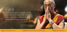 """""""Viva uma vida boa e honrada. Assim, quando você ficar mais velho e olhar para trás, você poderá aproveitá-la mais uma vez."""" Dalai Lama - Veja mais sobre Espiritualidade & Autoconhecimento no blog: http://sobrebudismo.com.br/"""