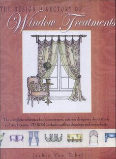 The Design Directory of Window Treatments: The Complete Reference for ... - Jackie Von Tobel - Google Books
