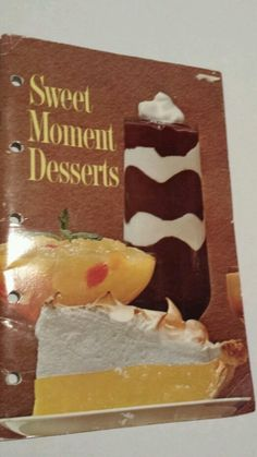 Sweet Moments Desserts General Foods Kitchens Ring binder Pies Entertainment PB