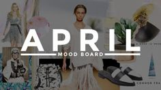 Our April Mood Board   StyleCaster