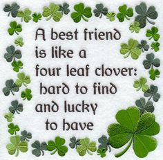 to my 4 leaf clover, I love you lots & Im so very fortunate to have as my bff, Gopher xxx ooo San Patrick, St Paddys Day, St Patricks Day, My Best Friend, Best Friends, Friends Forever, True Friends, Special Friends, Dear Friend