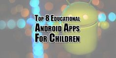 Are Your Children Are Using Android SmartPhone Or Taking Yours To Play The Game Then Install These Hot And Trending Top 8 Educational Android Apps For Your Children To Give Them Education Through SmartPhone Also.