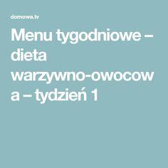 Menu tygodniowe – dieta warzywno-owocowa – tydzień 1 Drinks, Health, Food, Beverages, Salud, Health Care, Essen, Drink, Healthy