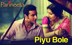 Piyu Bole - Parineeta | Saif Ali Khan & Vidya Balan | Sonu Nigam & Shrey...
