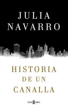 Julia Navarro presenta su novela Historia de un canalla en nuestra librería de Barcelona, en Rambla, 37, el lunes 29 de febrero. Soy un canalla y no me arrepiento de serlo.   Un audaz cambio de registro, en el que Julia Navarro disecciona la ambición, la codicia y el egoísmo del ser humano. http://www.casadellibro.com/libro-historia-de-un-canalla/9788401016950/2757002 http://rabel.jcyl.es/cgi-bin/abnetopac?SUBC=BPSO&ACC=DOSEARCH&xsqf99=1825834+