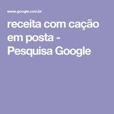 receita com cação em posta - Pesquisa Google
