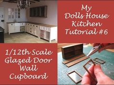 In this video, the sixth in my dolls house kitchen furniture tutorial series, I show you how to make a glazed door wall cupboard. The cupboard is fairly simp. Mini Kitchen, Miniature Kitchen, Doll House Kitchen, Miniature Dollhouse, Dollhouse Door, Dollhouse Furniture, Wall Cupboards, Kitchen Cupboards, Primitive Furniture