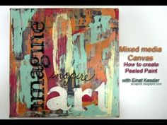 Mixed Media Canvas: How to create peeled paint effect - YouTube