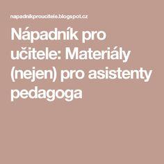 Nápadník pro učitele: Materiály (nejen) pro asistenty pedagoga