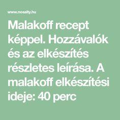 Malakoff recept képpel. Hozzávalók és az elkészítés részletes leírása. A malakoff elkészítési ideje: 40 perc