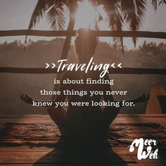 Visual Statements Traveling is about finding those things you never knew you were looking for. Sprüche / Zitate / Quotes / Meerweh / Wanderlust / travel / reisen / Meer / Sonne / Inspiration self quotes Solo Travel Quotes, Best Travel Quotes, Travel Words, Travel Humor, Food Travel, Quote Travel, Travel Bags, Wanderlust Travel, Wanderlust Quotes