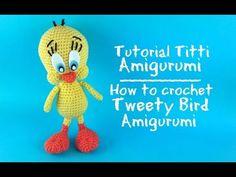 Titti Amigurumi | How to crochet Tweety Bird Amigurumi - YouTube