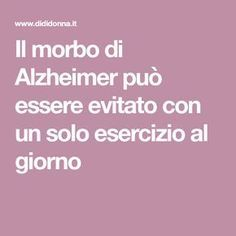 Il morbo di Alzheimer può essere evitato con un solo esercizio al giorno