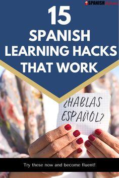 15 Spanish Learning Hacks that WORK!