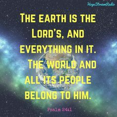 The earth belongs to the Lord