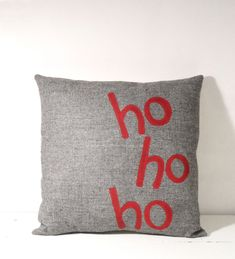 Ho Ho Ho Gray Christmas Pillow - Another Collection of 17 Christmas Pillow Designs diychristmaspillows Christmas Sewing Projects, Christmas Crafts, Christmas Decorations, Christmas Cushions, Christmas Pillow Covers, Cute Pillows, Diy Pillows, Pillow Ideas, Sewing Pillows