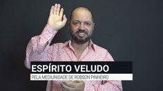 Mensagem do Espírito Veludo pela mediunidade de Robson Pinheiro