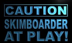 Caution Skim boarder at Play Neon Light Sign