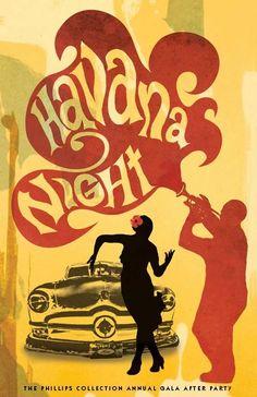 Havana Night: The Phillips Collection Annual Gala After Party. Havanna Nights Party, Havana Nights Party Theme, Havana Party, Latin Party, Cuban Party, Gala Themes, Cuban Culture, Plakat Design, Photo Vintage