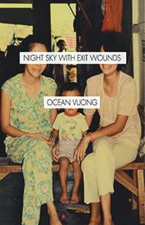 Copper Canyon Press: Night Sky With Exit Wounds, Poetry by Ocean Vuong