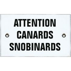 "Plaque émaillée 10x6cm Attention ""Canard snobinards"""