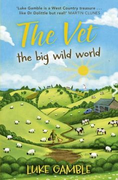 The Vet the big wild world by Luke Gamble - Hodder & Stoughton General Division - ISBN 10 1444721828 - ISBN 13 1444721828 - 'Luke Gamble… Money Saving Expert, Dr Dolittle, Martin Clunes, Country Treasures, Veterinary Services, Animal Antics, 12th Book, Every Day Book, Book Summaries