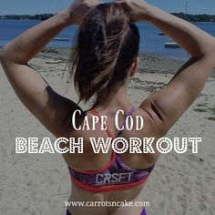 Cape Cod Beach Workout + 15 More Vacation Workouts http://carrotsncake.com/2016/08/cape-cod-beach-workout-15-travel-workouts.html