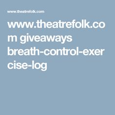www.theatrefolk.com giveaways breath-control-exercise-log