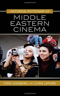 Historical Dictionary of Middle Eastern Cinema « Library User Group