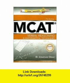 MCAT Verbal Reasoning  Mathematical Techniques 7th (seventh) edition Text Only Jonathan Orsay ,   ,  , ASIN: B004R1T9M8 , tutorials , pdf , ebook , torrent , downloads , rapidshare , filesonic , hotfile , megaupload , fileserve