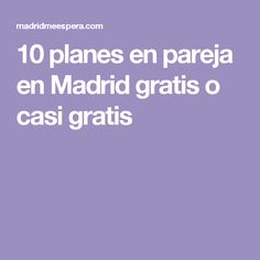10 planes en pareja en Madrid gratis o casi gratis