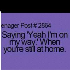 teenager post? I still do this!