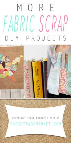 More Fabric Scrap DIY Projects - The Cottage Market