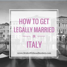 How To Get Legally Married in #Italy - http://www.brideswithoutborders.com/articles/destination-italy-how-to-plan-a-legal-wedding-in-italy #wedding #destinationwedding