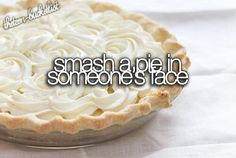 smash a pie on someone's face